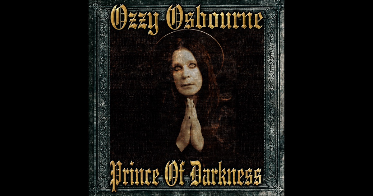 Prince of Darkness by Ozzy Osbourne on Apple Music