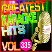 Greatest Karaoke Hits, Vol. 335 (Karaoke Version)