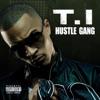 Hustle Gang, T.I.