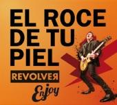 El Roce de Tu Piel (Enjoy Revolver) - Single