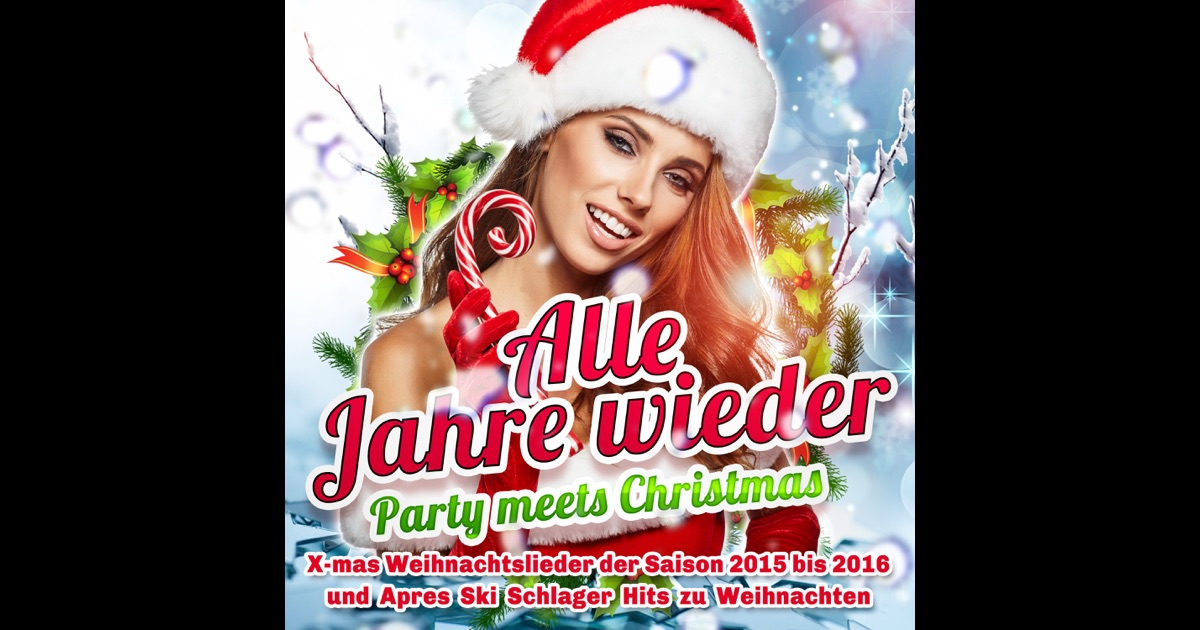 Alle Jahre wieder - Party meets Christmas (X-mas Weihnachtslieder ...