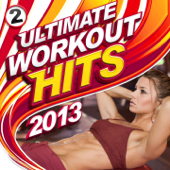 Ultimate Workout Hits 2013 Vol 2 (125 - 141 BPM 16 tracks plus 60 Minute Non-Stop Workout Mix)