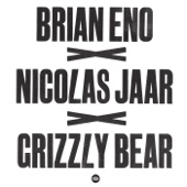 Brian Eno x Nicolas Jaar x Grizzly Bear - Single cover art