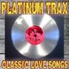 Platinum Trax Classic Love Songs