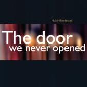 The Door We Never Opened