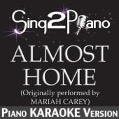 Almost Home (Originally Performed By Mariah Carey) [Piano Karaoke Version]