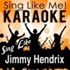 Sing Like Jimmy Hendrix (Karaoke Version)
