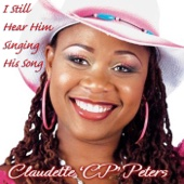 I Still Hear Him Singing His Song - Claudette CP Peters