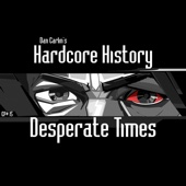 Episode 15 - Desperate Times (feat. Dan Carlin)