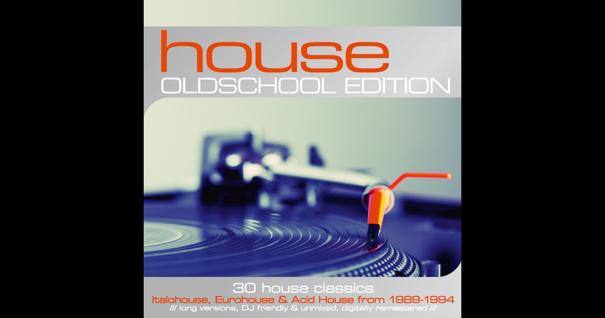 House oldschool edition 30 house classics 1989 1994 by for Album house music