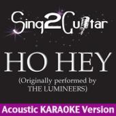 Ho Hey (Originaly Performed By the Lumineers) [Acoustic Karaoke Version]