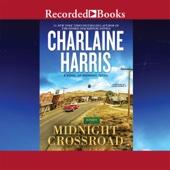 Midnight Crossroad: A Novel of Midnight Texas (Unabridged) - Charlaine Harris Cover Art