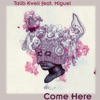 Come Here (feat. Miguel) - Single, Talib Kweli