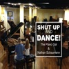 Shut Up and Dance - Single, Nathan Schaumann & The Piano Gal