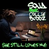 She Still Loves Me (feat. Collie Buddz) - Single