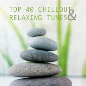 Top 40 Chillout & Relaxing Tunes
