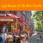 Cafe Riviera & The Rive Gauche