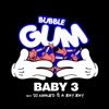 Bubble Gum (feat. DJ Khaled & a Bay Bay) - Single, Baby 3
