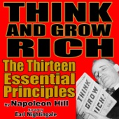 Think and Grow Rich: The 13 Essential Principles by Napoleon Hill - Earl Nightingale