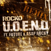U.O.E.N.O. (feat. Future & A$AP Rocky) - Single