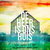 De Heer is ons huis