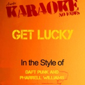 Get Lucky (In the Style of Daft Punk & Pharrell Williams) [Karaoke Version]