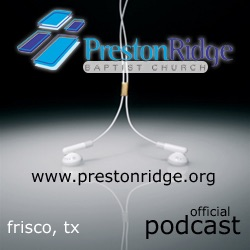 Preston Ridge Baptist Church Podcast