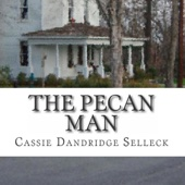 The Pecan Man (Unabridged) - Cassie Dandridge Selleck Cover Art