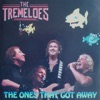 The Ones That Got Away, The Tremeloes