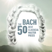 Bach - The 50 Best Classical Masterpieces