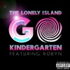 Go Kindergarten (feat. Robyn) - Single, The Lonely Island