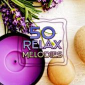 50 Relax Melodies – Musica Ambiente para Relajacion y Practicar Yoga, Musica Instrumental Relajante para Bebes, Masaje, Reiki, Zen, Spa, Massage