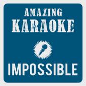 Impossible (Karaoke Version) [Originally Performed By James Arthur]