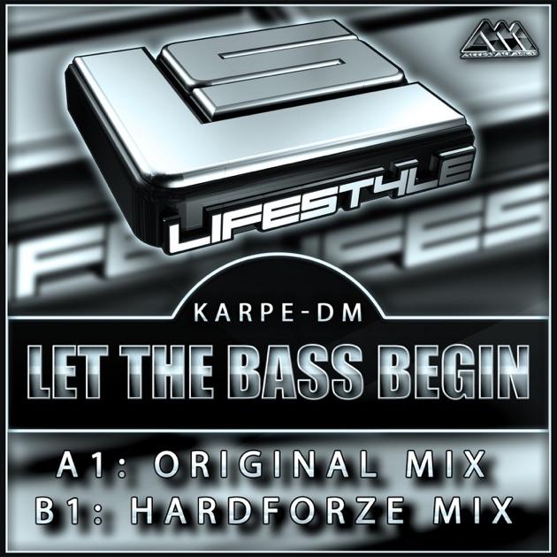 Let the Bass Begin (Hardforze Mix) - Karpe-DM
