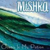 Ocean Is My Potion - EP - Mishka