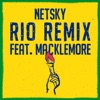 Rio (feat. Macklemore & Digital Farm Animals) [Remix] - Single, Netsky
