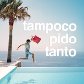 [Download] Tampoco Pido Tanto MP3