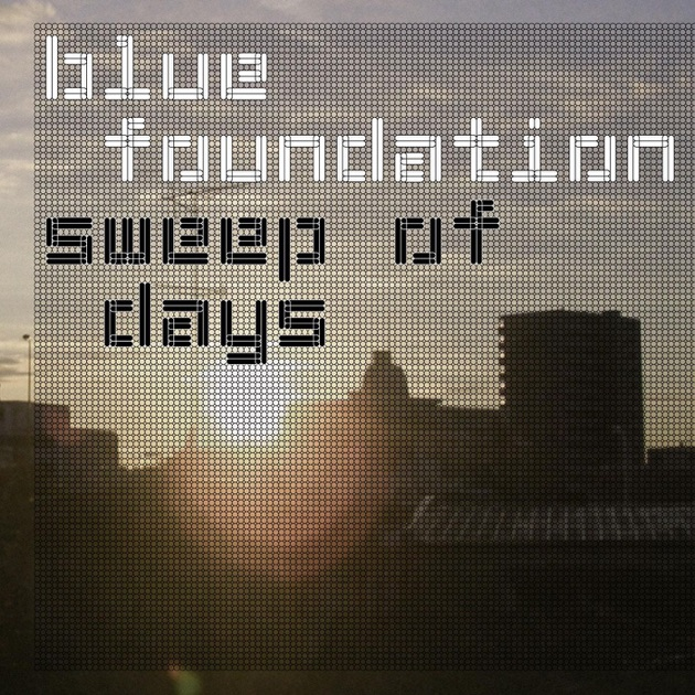 Sweep of Days by Blue Foundation