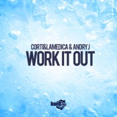 Corti & LaMedica & Andry J - Work It Out artwork