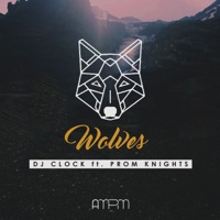 DJ Clock - Wolves (feat. Prom Knights)
