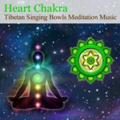Tibetan Singing Bowls Meditation Music for Chakra Healing: Heart Chakra (for Love & Compassion)