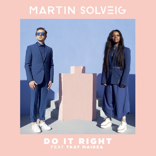 Do It Right (feat. Tkay Maidza) - Martin Solveig