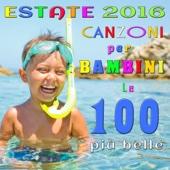 Estate 2016: Canzoni per Bambini - le 100 più belle