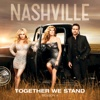 Together We Stand (feat. Connie Britton & Maisy Stella) - Single - Nashville Cast, Nashville Cast