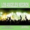 En Vivo, Los Ángeles Negros