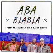 Aba Blabla (feat. Admiral T, BIC & Gardy Girault) [Remix] - Single
