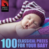 100 Classical Pieces for Your Baby