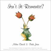 Isn't It Romantic?: Easy Listening Jazz Piano Arrangements of Popular Songs and Broadway and Movie Themes (Background Music for Office, Dinner, and Relaxation)