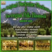 Die Original Oberkrainer Musikanten & Die Original Polka Blasmusik spielen auf