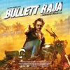 Bullett Raja (Original Motion Picture Soundtrack) - RDB & Sajid-Wajid
